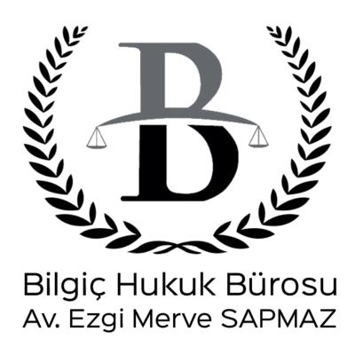 Bilgiç Hukuk Bürosu - Avukat Ezgi Merve SAPMAZ