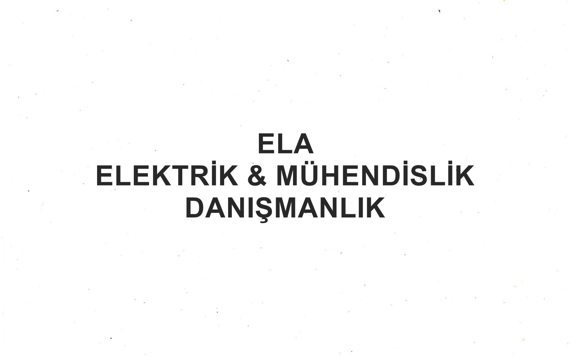 Ela Elektrik & Mühendislik Danışmanlık
