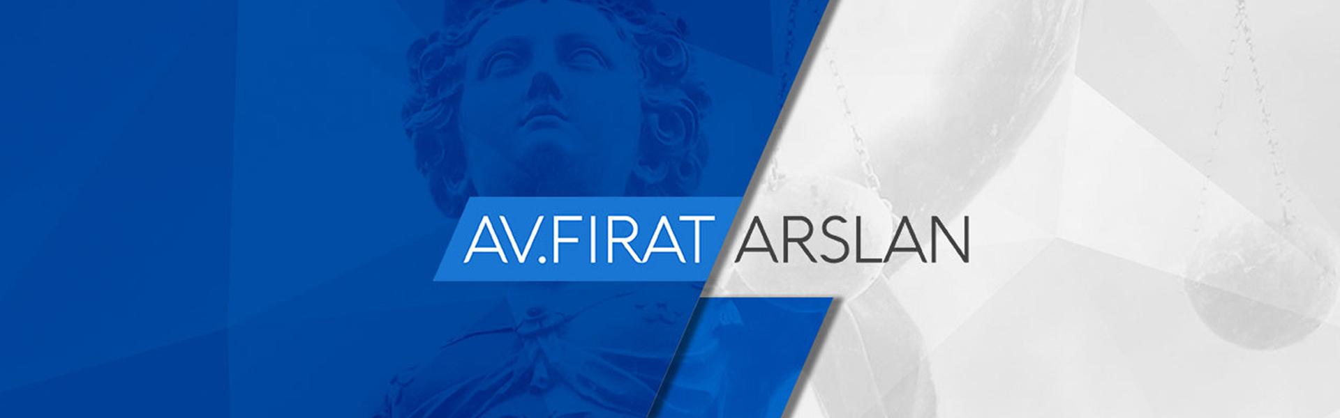 AVUKAT FIRAT ARSLAN | Şahinoglu Hukuk Danışmanlık Bürosu | Law Firm