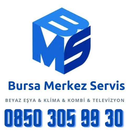 Bursa Merkez Servis | Beyaz Eşya, Klima, Kombi, Televizyon Servisi